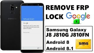 Samsung J810F FRP Bypass 8 0 Samsung Galaxy J8 J810F J810G Without