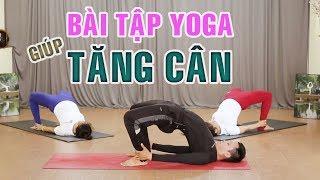 Bài tập Yoga giúp tăng cân cho người gầy | Yoga tại nhà