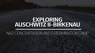 Exploring Auschwitz II–Birkenau | WARNING Extremely Eerie...