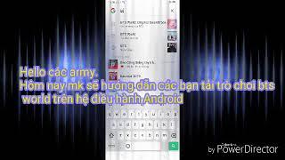 Cách Tải game BTS World về điện thoại dành cho các army Việt Nam