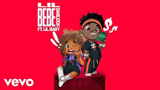 DaniLeigh ft. Lil Baby - Lil Bebe (Remix / Official Audio)