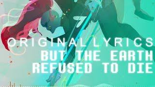 Undertale - But The Earth Refused To Die (Original Lyrics)【Melt】