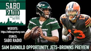 The Sam Darnold Opportunity, New York Jets-Cleveland Browns Preview | Sabo Radio 30