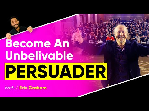 The Unconventional Way To REALLY Persuade People | Eric Graham & Sebastian Beja
