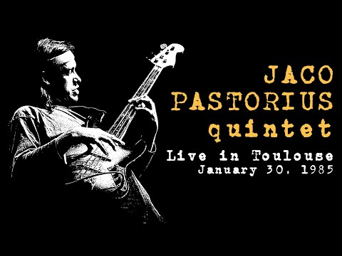 Jaco Pastorius Quintet - Live in Toulouse 1985 [audio only]