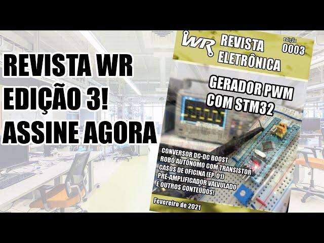 IMPERDÍVEL! SÓ CONTEÚDO TOP NA EDIÇÃO 03 DA REVISTA ELETRÔNICA WR!