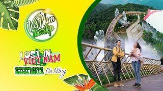 Kinh nghiệm du lịch Bà Nà Hills - Đà Nẵng | Lost in Vietnam | VNTD