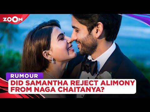 Did Samantha reject alimony of Rs 200 crore from Naga Chaitanya?