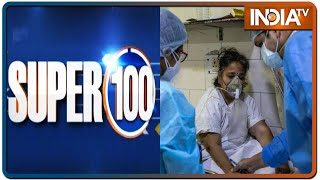 Super 100: Non-Stop Superfast   May 16, 2021   IndiaTV News