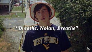BREATHE, NOLAN, BREATHE.
