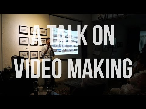 A Talk on Video Making