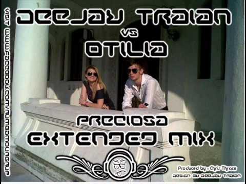 Deejay traian vs Otilia - Preciosa (original extended mix )