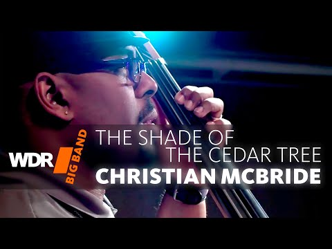 Christian McBride feat. by WDR BIG BAND | The Shade of The Cedar Tree