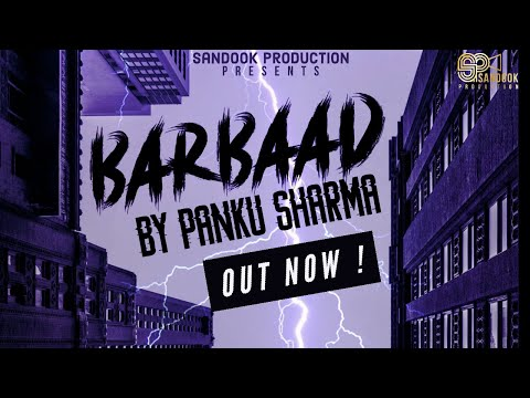 Barbaad | Panku Sharma | Latest Hindi Rap Song 2019