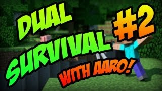 Minecraft - Dual Survival w/ Aaro Part 2 - BUILDING A HOUSE... POORLY!