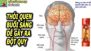 Thói quen dễ gây đột quỵ vào sáng sớm ai cũng nên biết để phòng tránh