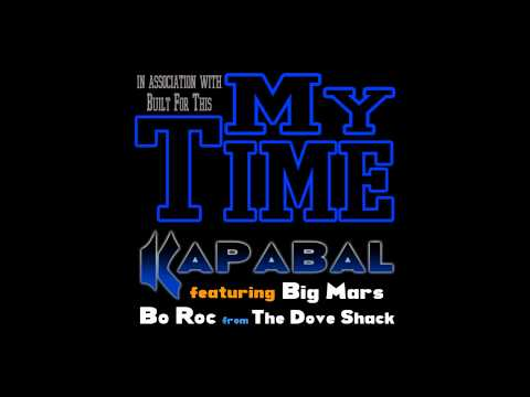 Kapabal feat. Big Mars & Bo Roc (The Dove Shack) - My Time