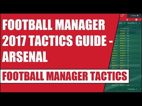 Football Manager 2017 Tactics Guide - Arsenal - FM 2017 Tactics