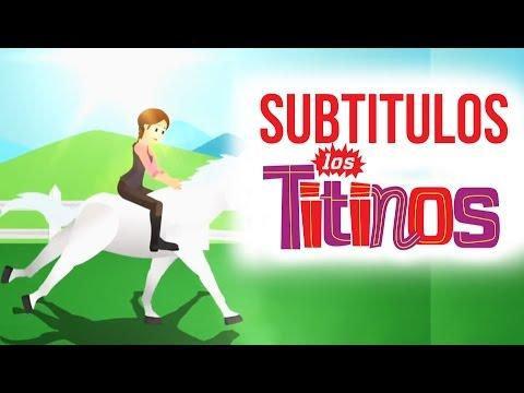 Los Titinos - Arre Caballito (Subtitulado)