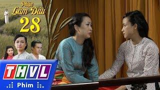 THVL | Phận làm dâu - Tập 28