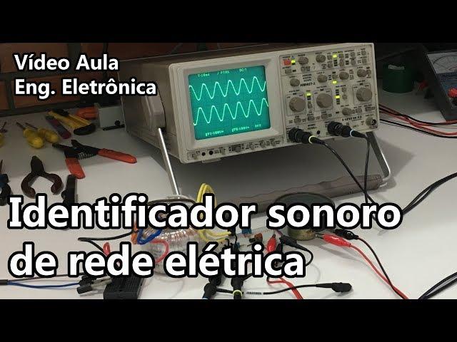 IDENTIFICADOR SONORO DE REDE ELÉTRICA | Vídeo Aula #288