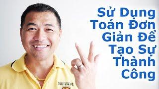 Sử Dụng Toán Đơn Giản Để Tạo Sự Thành Công -  By Tai Duong
