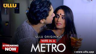Wife In A Metro ULLU Web Series
