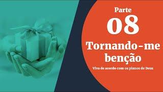 09/10/19 - Bênçãos sem Medida - Parte 08 - Tornando-me benção - Pr. André Flores
