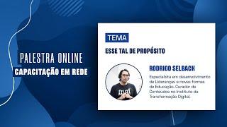 MIX PALESTRAS |  Rodrigo Selback | Palestra Online | Esse tal de propósito