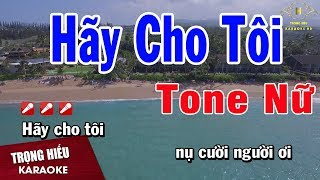 Karaoke Hãy Cho Tôi Tone Nữ Nhạc Sống | Trọng Hiếu