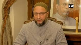 Triple Talaq ordinance is against Muslim women: Asaduddin..