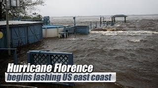 "Live: Hurricane Florence begins lashing US east coast 飓风""佛罗伦斯""即将登陆美国东海岸"