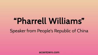 "Pronounce ""Pharrell Williams"" - Chinese accent vs. native U.S."