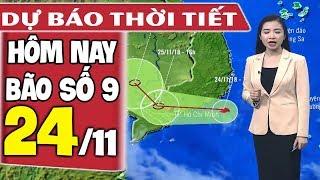 Dự báo thời tiết hôm nay mới nhất ngày 24/11   Tin bão Số 9 mới nhất   Dự báo thời tiết 3 ngày tới