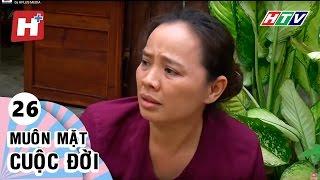 Muôn Mặt Cuộc Đời -  Tập 26   Phim Tình Cảm Việt Nam Hay Nhất 2017
