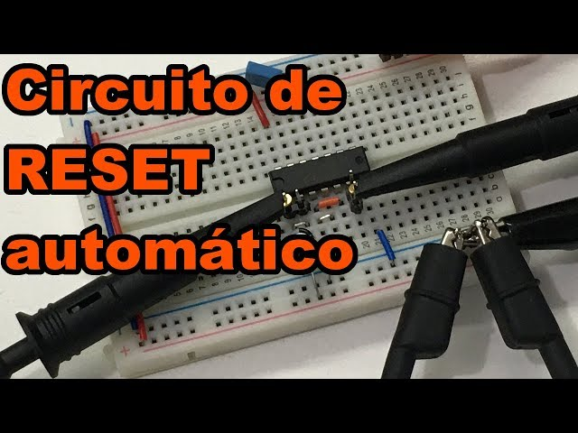 CIRCUITO DE RESET AUTOMÁTICO | Conheça Eletrônica! #165