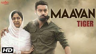 Maavan – Tiger – Gurlej Akhtar – Nachattar Gill