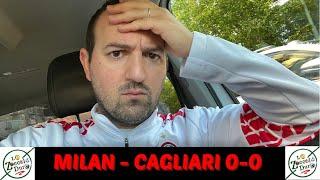 MILAN - CAGLIARI 0-0 [SFOGO] e Analisi della partita.