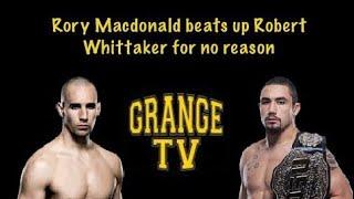 Rory MacDonald beats up Robert Whittaker for no reason