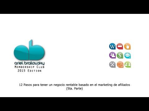 12 Pasos para tener un negocio rentable basado en el marketing de afiliados (5ta. Parte)