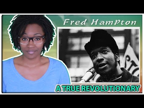 Fred Hampton....A True Revolutionary | The Great Griot