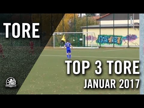 TOP 3 Tore - Januar 2017 | SPREEKICK.TV