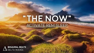 """The Now"" Activate REM Sleep [ASMR Triggers] Binaural Beats Hypnosis"