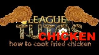 video How to cook fried chicken in League of Legends