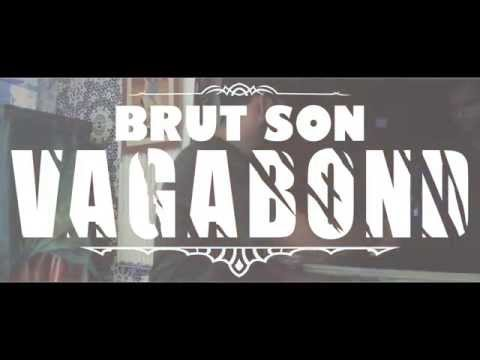 BRUT - SON -- VAGABOND ( Clip Officiel )