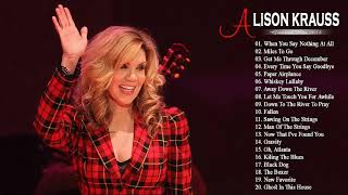 Best Of Alison Kraus Songs - Alison Krauss Greatest Hits Full Album 2018