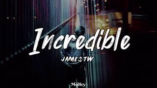 James TW - Incredible (Lyric/Lyrics Video)