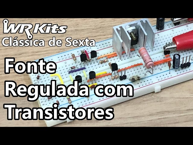 FONTE REGULADA COM TRANSISTORES | Vídeo Aula #357