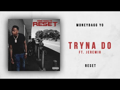 Moneybagg Yo - Tryna Do Ft. Jeremih (Reset)