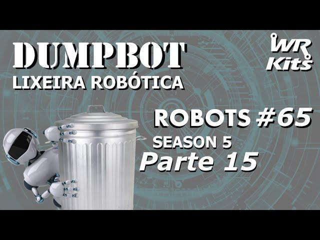USINAGEM DA TAMPA DA LIXEIRA (DUMPBOT 15/x) | Robots #65